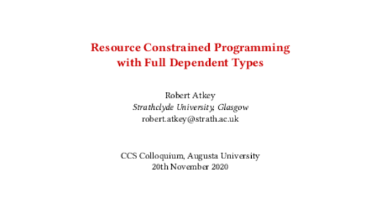 "Thumbnail of slides for ""Resource Constrained Programming with Full Dependent Types"" talk"